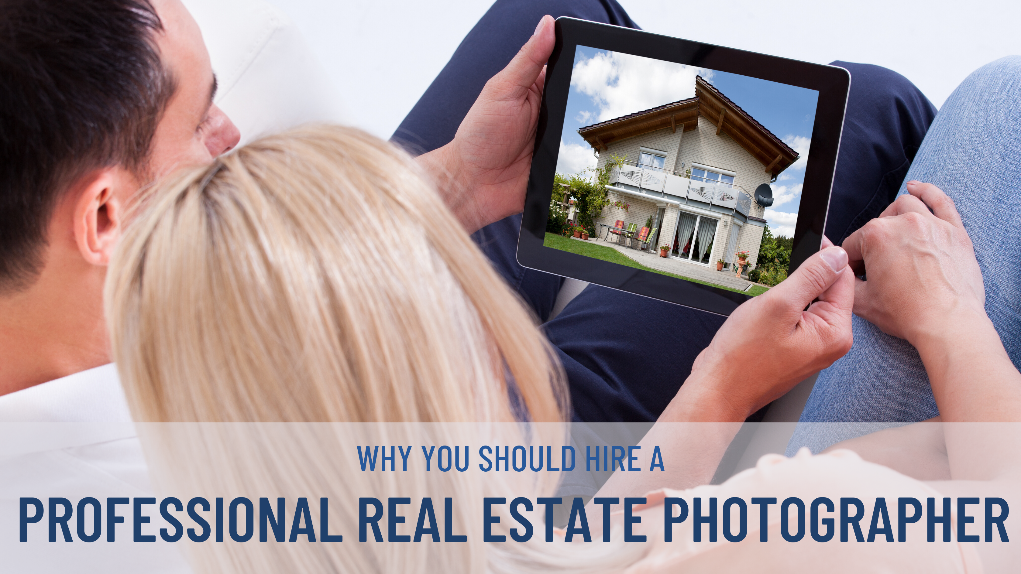 Montrose man and woman searching for homes online is the new normal, that is why you should hire Exclusive Edge Media for professional real estate photography