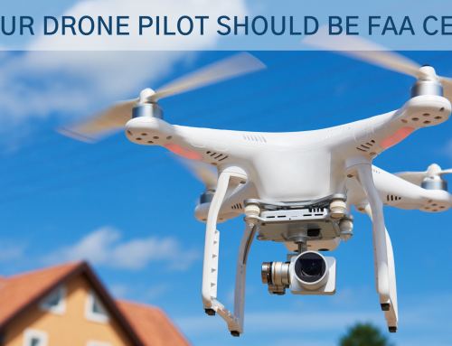 Why Your Drone Pilot Should Be FAA Certified