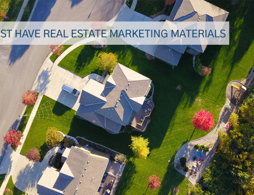 Must Have Real Estate Marketing Materials